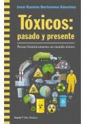 TÓXICOS: pasado y presente. Pensar históricamente un mundo tóxico
