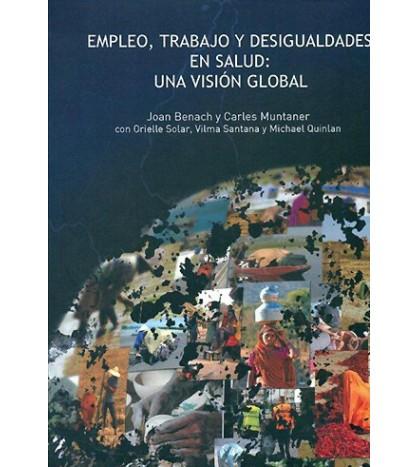 EMPLEO, TRABAJO Y DESIGUALDADES EN SALUD: UNA VISIÓN GLOBAL
