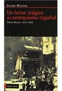 Un héroe trágico del anarquismo español