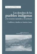Los derechos de los pueblos indígenas a los recursos naturales y al territorio