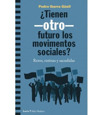 ¿Tienen futuro los movimentos sociales? Retos, rutinas y sacudidas