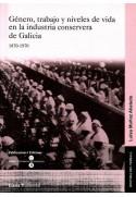 Género, trabajo y niveles de vida en la industria conservera de Galicia