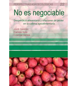 No es negociable. Desperdicio alimentario y relaciones de poder en la cadena agroalimentaria