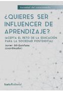 ¿Quieres ser influencer de aprendizaje? ¡Acepta el reto de la educación para la sociedad postdigital!