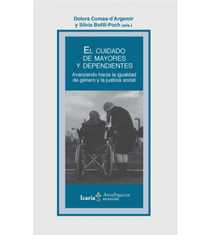 El cuidado de mayores y dependientes. Avanzando hacia la igualdad de género y la justicia social