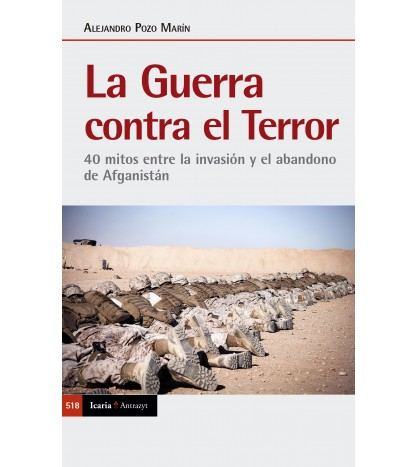 La guerra contra el terror. 40 mitos entre la invasión y el abandono de Afganistán