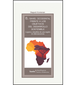El Sahel Occidental frente a los objetivos del desarrollo sostenible. Logros y desafíos de una región en efervescencia.