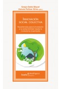 Innovación social colectiva. Experiencias para la transición a la sostenibilidad desde la ciudadanía organizada