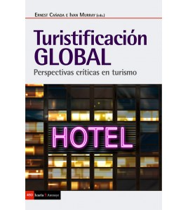 Turistificación global. Perspectivas críticas en turismo
