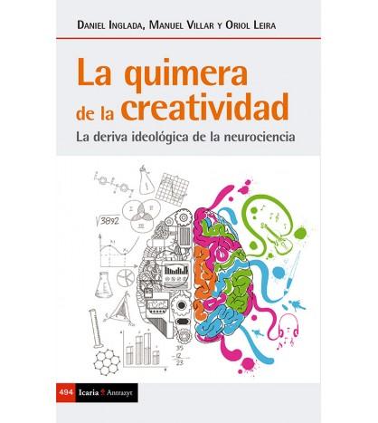La quimera de la creatividad. La deriva ideológica de la neurociencia