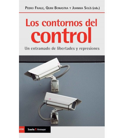 Los contornos del control.Un entramado de libertades y represiones