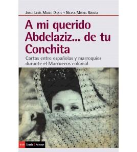 A mi querido Abdelaziz... de tu Conchita. Cartas entre españolas y marroquíes durante el Marruecos colonial