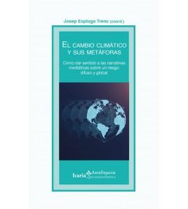 El cambio climático y sus metáforas. Cómo dar sentido a las narrativas mediáticas sobre un riesgo difuso y global