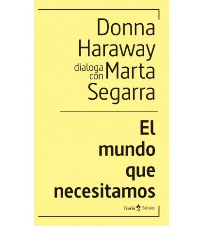 El mundo que necesitamos. Donna Haraway dialoga con Marta Segarra
