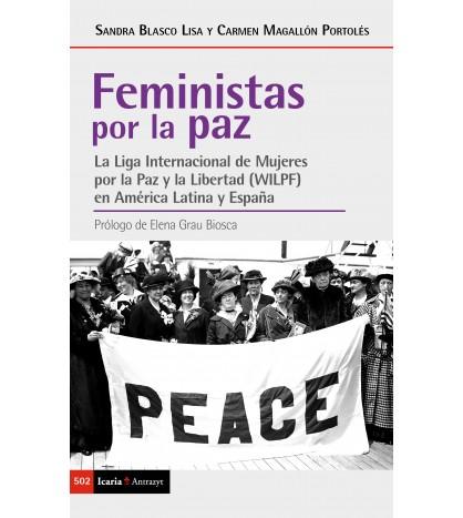 Feministas por la paz. La Liga Internacional de Mujeres por la Paz y la Libertad (WILPF) en América Latina y España