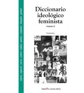 Diccionario ideológico feminista. Vol. II