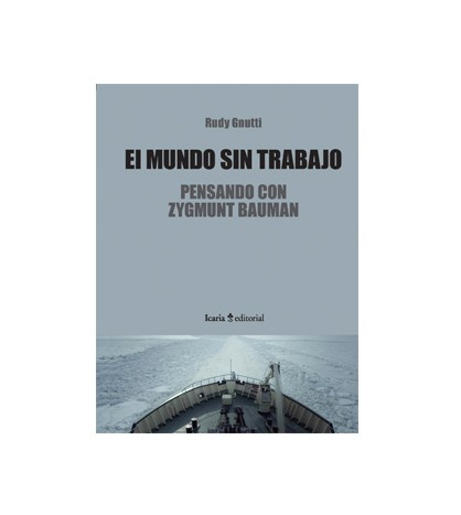 El mundo sin trabajo. Pensando con Zygmunt Bauman