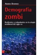 Demografía zombi. Resilientes y redundantes en la utopía neoliberal del siglo XX