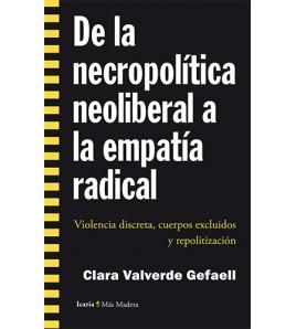 De la necropolítica neoliberal a la empatía radical. Violencia discreta, cuerpos excluidos y repolitización