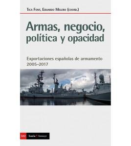 Armas, negocio, política y opacidad. Exportaciones españolas de armamento 2005-2017